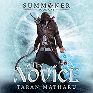 The Novice     Summoner, Book 1              By:                                                                                                                                 Taran Matharu                               Narrated by:                                                                                                                                 Dominic Thorburn                      Length: 9 hrs and 38 mins     767 ratings     Overall 4.6