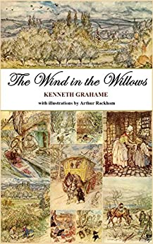 The Wind in the Willows (with illustrations by Arthur Rackham) by [Kenneth Grahame, Arthur Rackham]