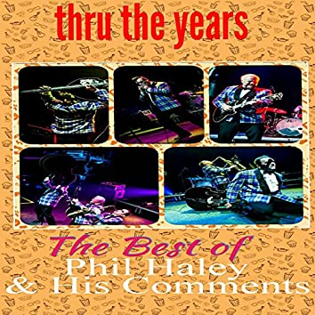 thru the years...best of Phil haley & His Comments