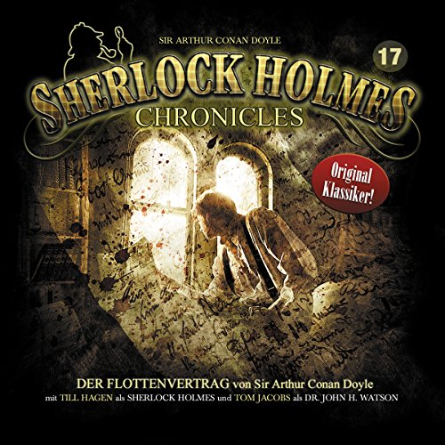 Der Flottenvertrag     Sherlock Holmes Chronicles 17              By:                                                                                                                                 Arthur Conan Doyle                               Narrated by:                                                                                                                                 Tom Jacobs,                                                                                        Till Hagen,                                                                                        Sven Hasper                      Length: 58 mins     Not rated yet     Overall 0.0