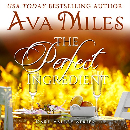 The Perfect Ingredient     Dare Valley Series Book 7              By:                                                                                                                                 Ava Miles                               Narrated by:                                                                                                                                 Em Eldridge                      Length: 10 hrs and 1 min     3 ratings     Overall 5.0
