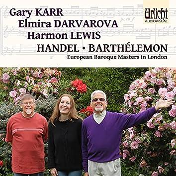 European Baroque Masters in London: Handel and Barthélemon