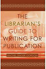 The Librarian's Guide to Writing for Publication Paperback