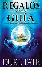 Regalos de un guía: Consejos de un maestro espiritual para una vida plena (Mi gran viaje)