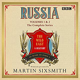 Russia: The Wild East     The Complete BBC Radio 4 Series              By:                                                                                                                                 Martin Sixsmith                               Narrated by:                                                                                                                                 Martin Sixsmith                      Length: 11 hrs and 18 mins     46 ratings     Overall 4.8