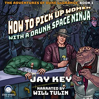 How to Pick Up Women with a Drunk Space Ninja audiobook cover art