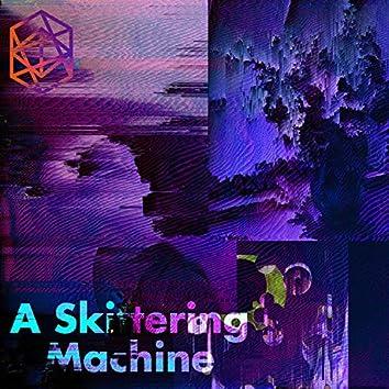 A Skittering Machine