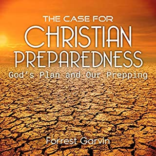 The Case for Christian Preparedness - Faith and Prepping for Survival cover art