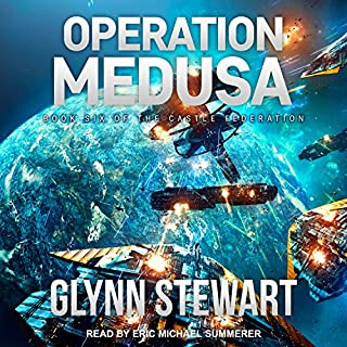 Operation Medusa     Castle Federation Series, Book 6              Written by:                                                                                                                                 Glynn Stewart                               Narrated by:                                                                                                                                 Eric Michael Summerer                      Length: 10 hrs and 12 mins     4 ratings     Overall 4.8