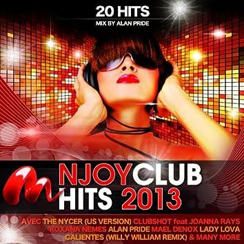 Njoy Club Hits 2013 (Compilation de 20 titres mixés par Alan Pride)