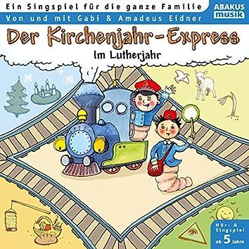 Der Kirchenjahr-Express (Im Lutherjahr)