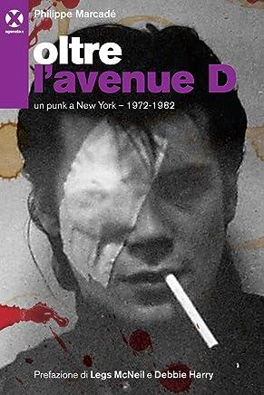 Oltre l'avenue D: Un punk a New York – 1972-1982