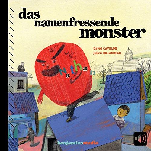 Das namenfressende Monster                   De :                                                                                                                                 David Cavillon                               Lu par :                                                                                                                                 Christel Touret                      Durée : 15 min     Pas de notations     Global 0,0