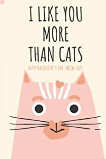 I like you more than cats, happy valentine's day meow love: 120 Pages 6x9 TO DO List Journal Luxurious MATTE BLACK Cover, ...