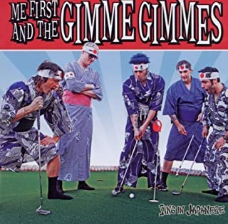 Sing In Japanese by Me First & Gimme Gimmes (2011-09-13)
