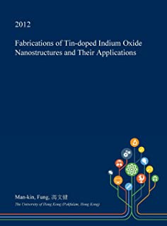 Fabrications of Tin-Doped Indium Oxide Nanostructures and Their Applications