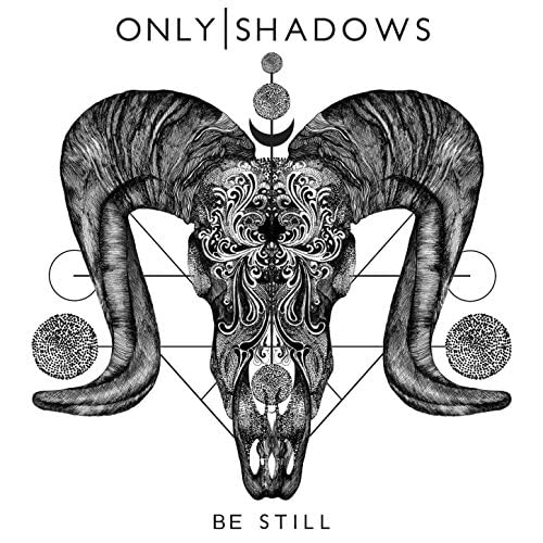 Only Shadows