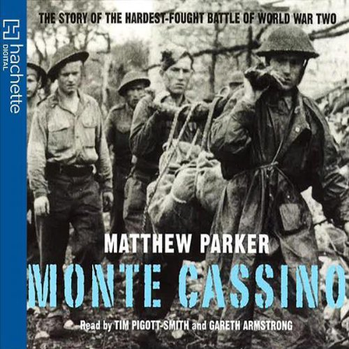 Monte Cassino: The Story of the Hardest-Fought Battle of World War Two cover art