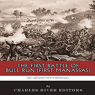 The First Battle of Bull Run (First Manassas) audiobook cover art