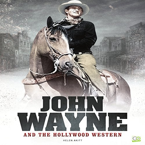 John Wayne and the Hollywood Western audiobook cover art