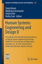 Human Systems Engineering and Design II: Proceedings of the 2nd International Conference on Human Systems Engineering and Design (IHSED2019): Future Trends ... Systems and Computing Book 1026)