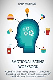 Emotional Eating Workbook: A Complete Guide To Stop Emotional Eating, Binge, Overeating, and Obesity through the proposal ...