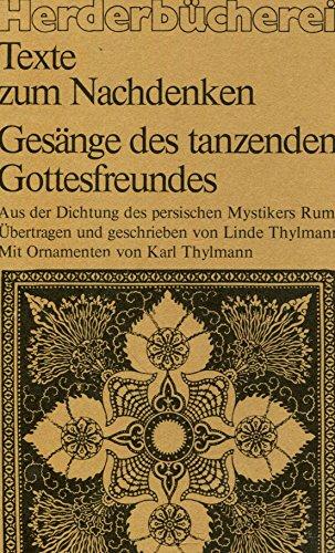 Gesänge des tanzenden Gottesfreundes. Aus der Dichtung des persischen Mystikers Rumi.