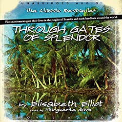 Through Gates of Splendor Audio book