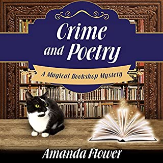 Crime and Poetry     Magical Bookshop Mystery Series, Book 1              By:                                                                                                                                 Amanda Flower                               Narrated by:                                                                                                                                 Rachel Dulude                      Length: 8 hrs and 14 mins     202 ratings     Overall 4.3