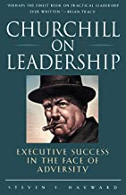 Churchill on Leadership : Executive Success in the Face of Adversity