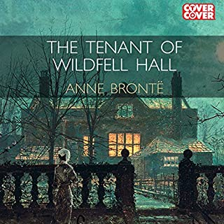 The Tenant of Wildfell Hall                   By:                                                                                                                                 Anne Brontë                               Narrated by:                                                                                                                                 Alex Jennings,                                                                                        Jenny Agutter                      Length: 16 hrs and 25 mins     143 ratings     Overall 4.6