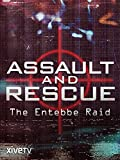 Assault and Rescue: the Entebbe Raid