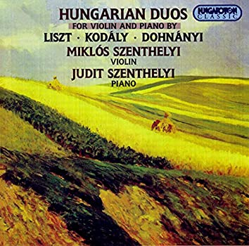 Liszt: Grand Duo Concertant / Kodaly: Epigrammak (Epigrams) / Dohnanyi: Ruralia Hungarica