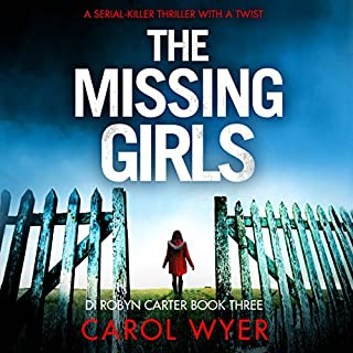 The Missing Girls     Detective Robyn Carter Crime Thriller Series, Book 3              Written by:                                                                                                                                 Carol Wyer                               Narrated by:                                                                                                                                 Emma Newman                      Length: 12 hrs and 23 mins     1 rating     Overall 5.0