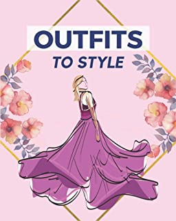 Outfits to Style book: Workbook for Teens, and Adults  Design & Build Your Pro Portfolio   Drawing Your Dream Wardrobe   D...