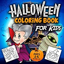 Halloween Coloring Book For Kids Ages 2-5: A Collection of Fun and Easy Happy Halloween Coloring Pages for Kids, Toddlers and Preschool