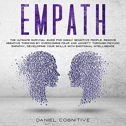 Empath: The Ultimate Survival Guide for Highly Sensitive People cover art