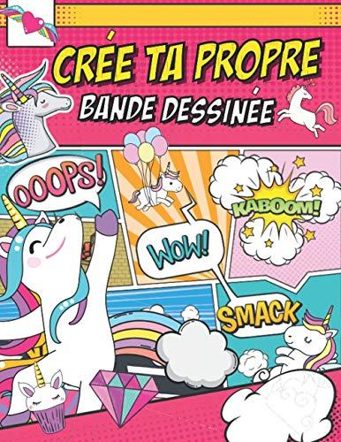 Crée ta propre bande dessinée: Crée Ta BD livre vierge de Dessiner A4 100 pages Cahier Pour adultes, ados & enfants : couverture de licorne