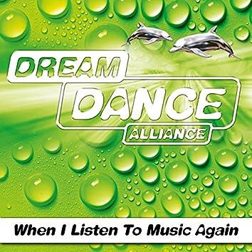 When I Listen to Music Again (aus Dream Dance, Vol. 80)