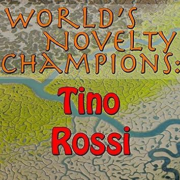 World's Novelty Champions: Tino Rossi