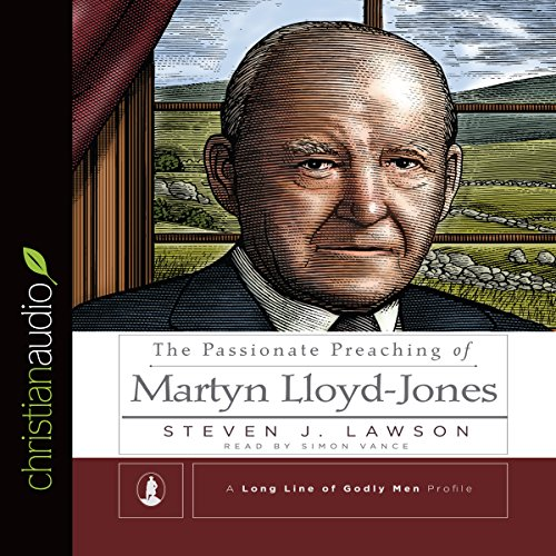 The Passionate Preaching of Martyn Lloyd-Jones audiobook cover art