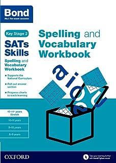 Bond SATs Skills Spelling and Vocabulary Stretch Workbook: 10-11+ years