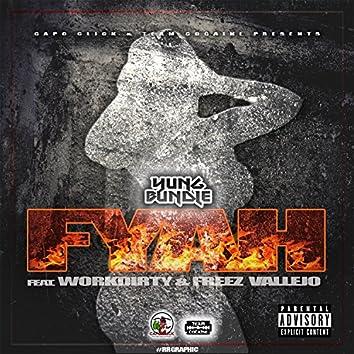 Fyah (feat. Work Dirty & Freez Vallejo)