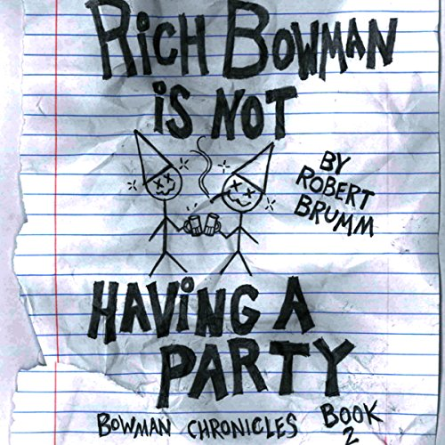 Rich Bowman Is Not Having a Party audiobook cover art