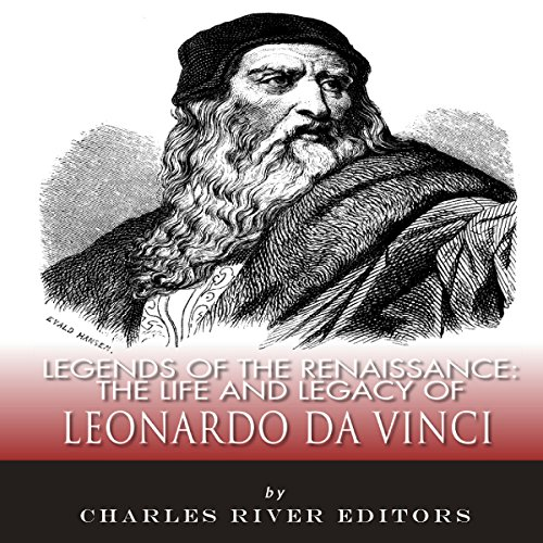 Legends of the Renaissance: The Life and Legacy of Leonardo da Vinci audiobook cover art