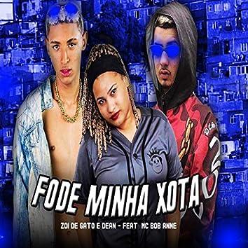 Fode Minha Xota (feat. MC Bob Anne) (Brega Funk)