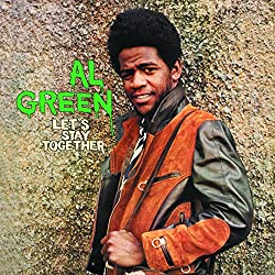Best RB Songs Al Green Lets Stay Together