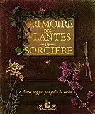 Grimoire des plantes de sorcière : Plantes magiques pour jardin de sorcière