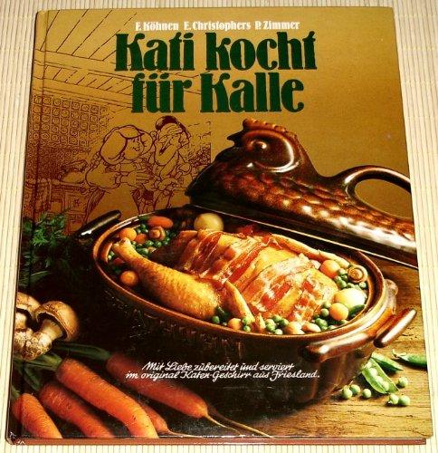 Kati kocht für Kalle. Mit Liebe zubereitet und serviert im original Katen-Geschirr aus Friesland