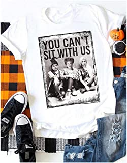 Women You Can't Sit with Us T-Shirt Sanderson Sisters Squad Halloween Graphic Tee Tops